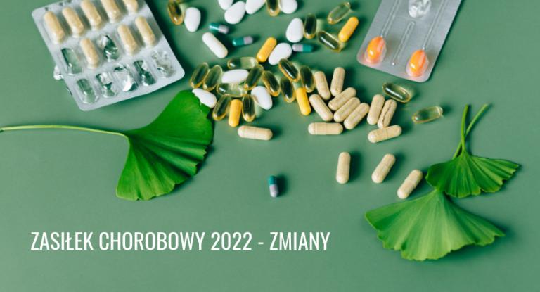 ZASIŁEK CHOROBOWY – ZMIANY 2022r. (cz. 1)