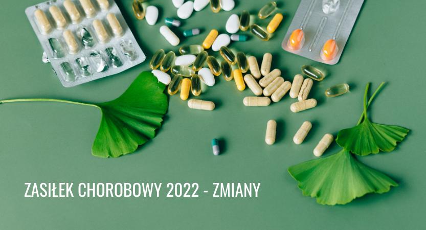 You are currently viewing ZASIŁEK CHOROBOWY – ZMIANY 2022r. (cz. 1)